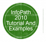 Infopath 2010 tutorial and examples
