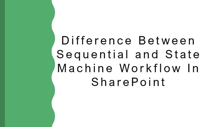Difference between sequential and state machine workflow in SharePoint