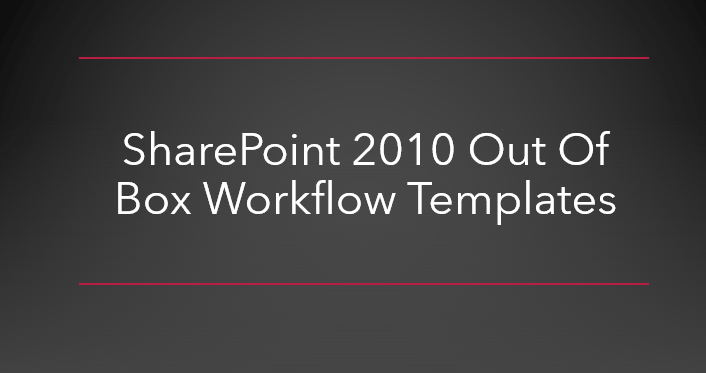 SharePoint 2010 out of box workflow templates