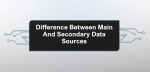 Difference between Main and secondary data sources