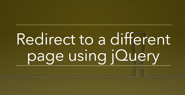 Redirect to a different page using jQuery