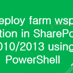 Deploy farm wsp solution in SharePoint 2010/2013 using PowerShell