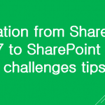 SharePoint 2007 to sharepoint 2013 migration challenges