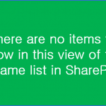 there are no items to show in this view sharepoint