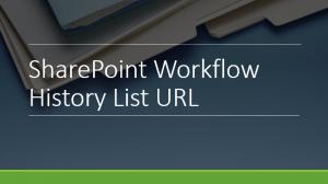 SharePoint Workflow History List URL
