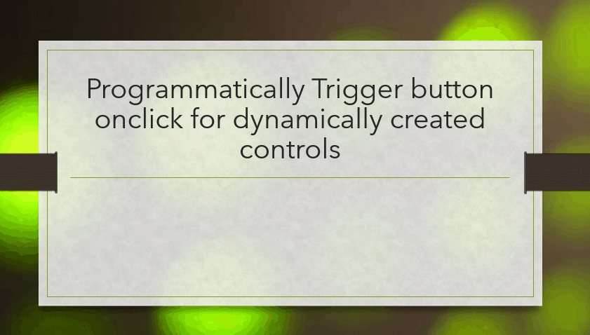 Programmatically Trigger button onclick for dynamically created controls