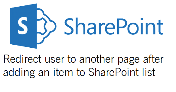 Redirect to different page after submitting an item to SharePoint 2013 list