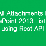 Get All Attachments From SharePoint 2013 List Item using Rest API