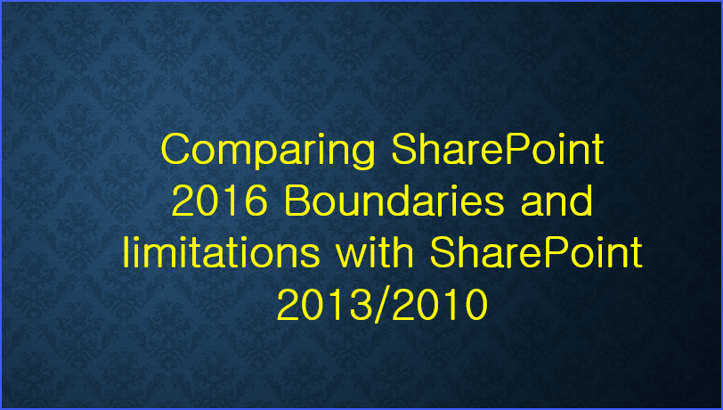 SharePoint 2016 Boundaries and limitations