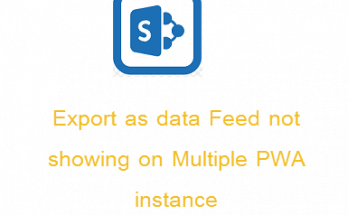 Export as data Feed not showing on Multiple PWA instance