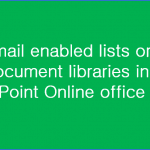 Email enabled lists or document libraries in SharePoint Online