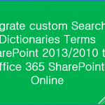 Migrate custom Search Dictionaries Terms SharePoint