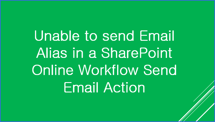 Unable to send Email Alias in a SharePoint Online