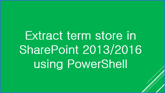 Extract term store in SharePoint using PowerShell