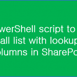 PowerShell script to get all list with lookup columns in SharePoint