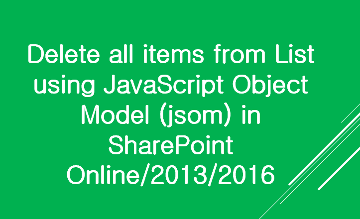 delete all items from sharepoint list javascript