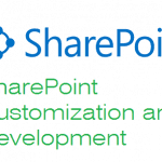 SharePoint customization and development