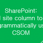 sharepoint add site column to list programmatically
