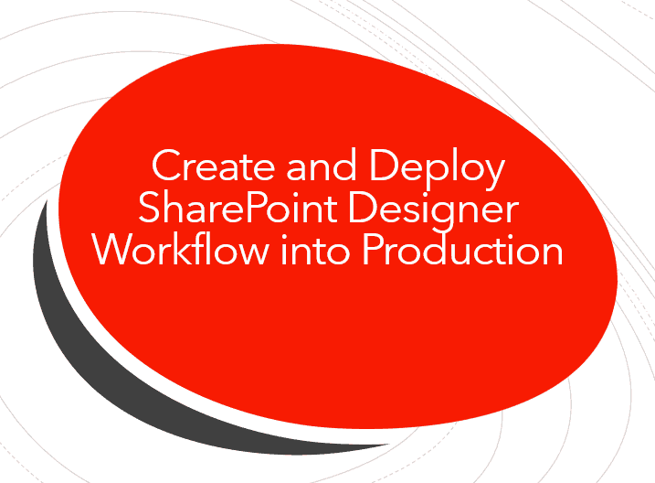 Create and Deploy SharePoint Designer Workflow into Production