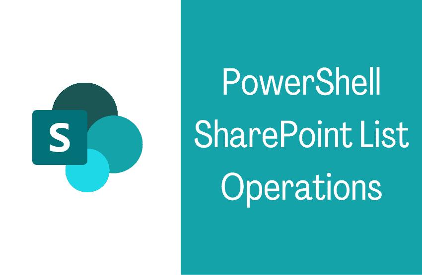 PowerShell SharePoint List Operations
