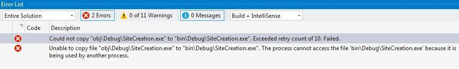 Could not copy obj\Debug\SiteCreation.exe to bin\Debug\SiteCreation.exe. Exceeded retry count of 10. Failed.