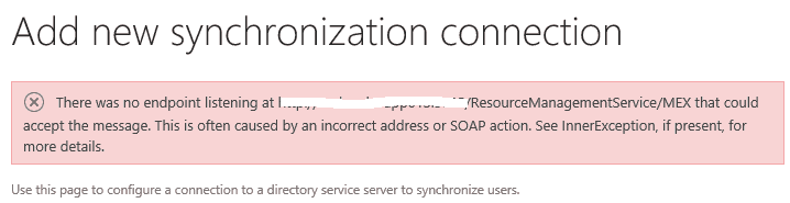 There was no endpoint listening at http://URL/ResourceManagementService/MEX that could accept the message while add new synchronization connection