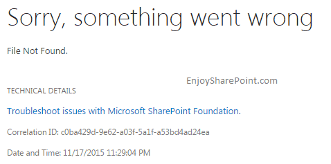 SharePoint 2013 Sorry something went wrong Fine not found