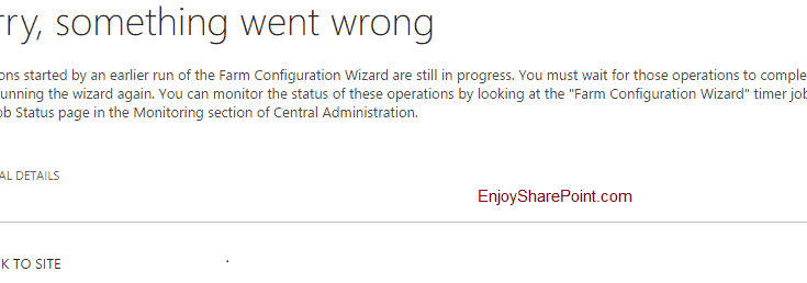 SharePoint 2016 Error Operations started by an earlier run of the Farm Configuration Wizard are still in progress