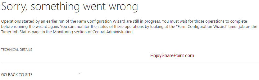 sharepoint 2016 Operations started by an earlier run of the Farm Configuration Wizard are still in progress