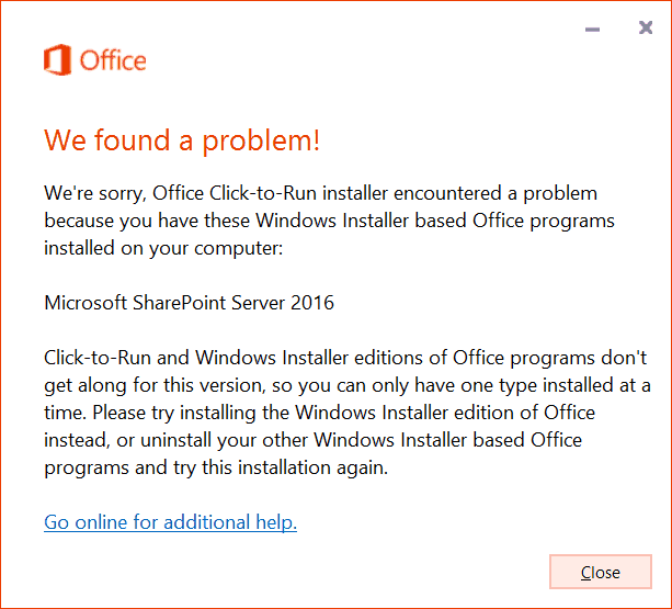 Click-to-Run and Windows Installer editions of Office programs don't get along for this version, so you can only have one type installed at a time.