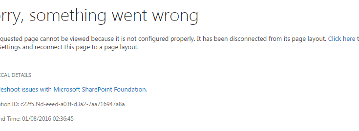 SharePoint 2013 error The requested page cannot be viewed because it is not configured properly. It has been disconnected from its page layout.