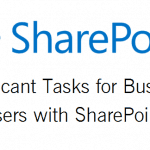 5 Significant Tasks for Business Users with SharePoint