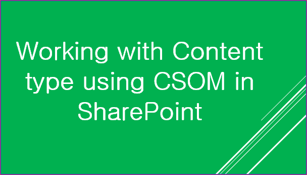 SharePoint csom content type examples