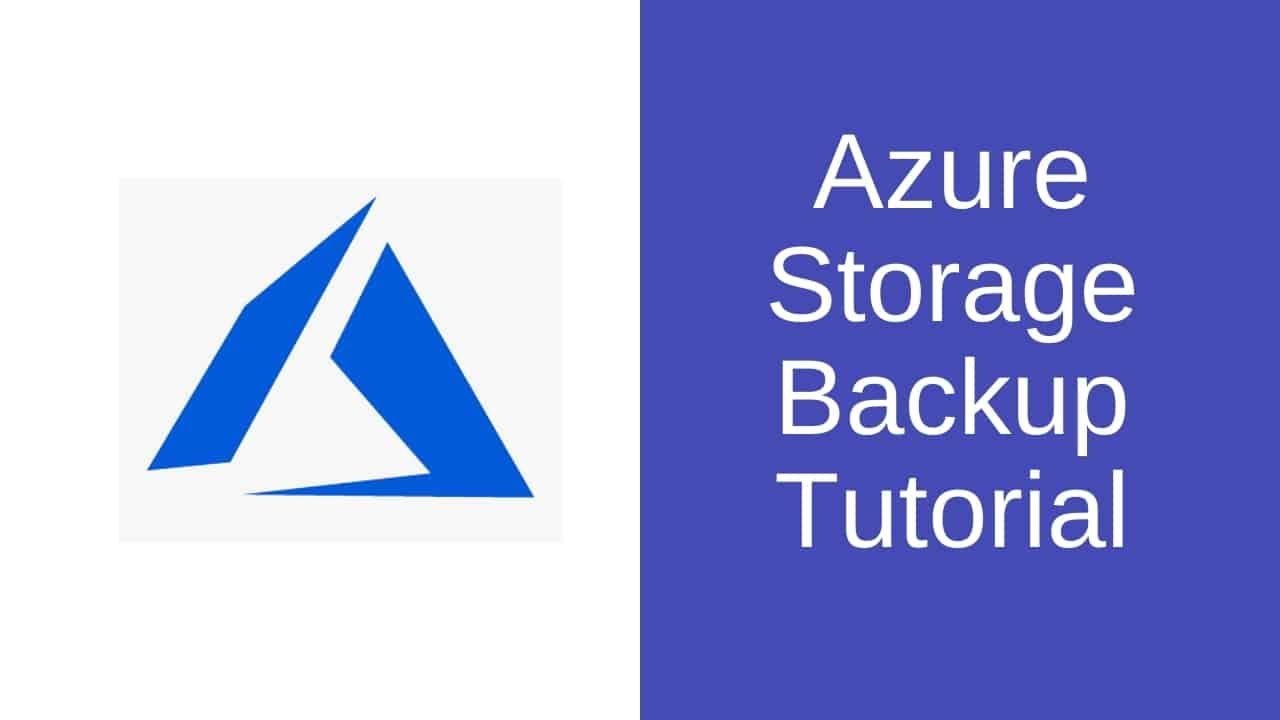 Azure Storage Backup Tutorial