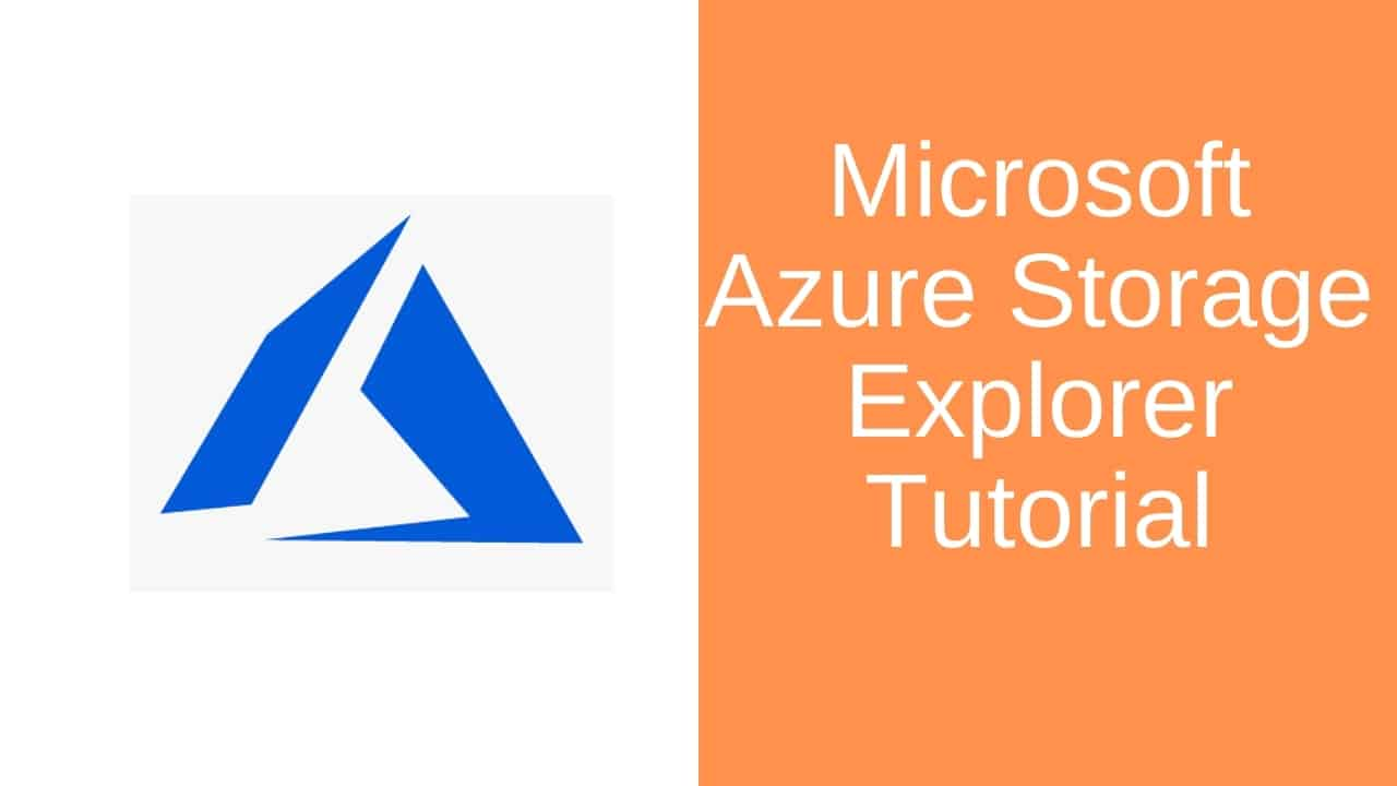 Microsoft Azure Storage Explorer Tutorial