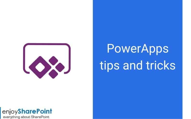 PowerApps tips and tricks