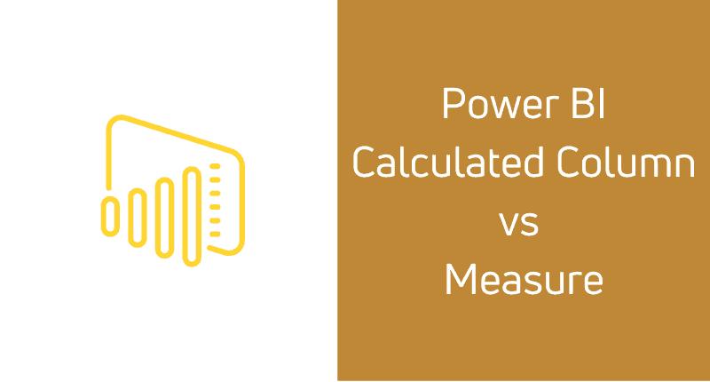 power bi calculated column vs measure